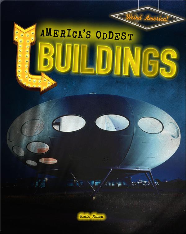 America's Oddest Buildings