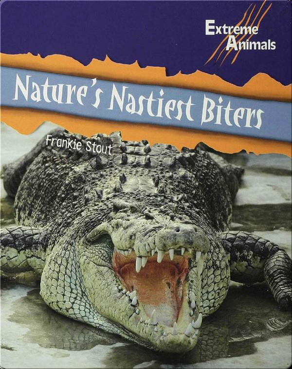 Nature's Nastiest Biters