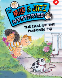 The Milo & Jazz Mysteries: The Case of the Poisoned Pig
