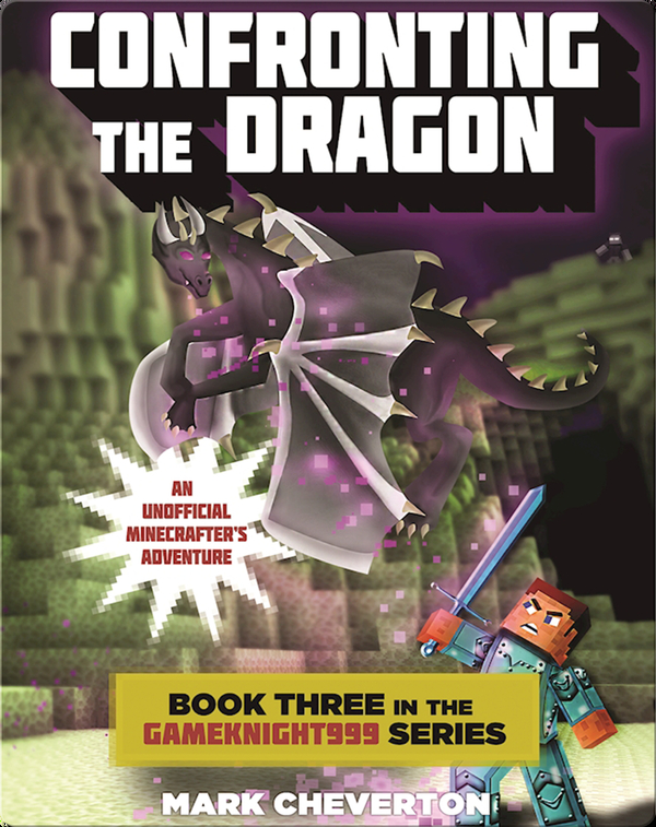 Confronting the Dragon: Book Three in the Gameknight999 Series