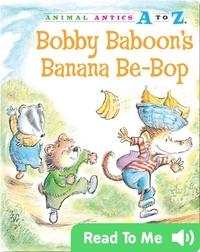 Bobby Baboon's Banana Be-Bop