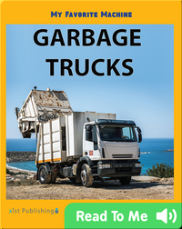 My Favorite Machine: Garbage Trucks