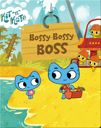 Kit ^n^ Kate: Bossy Bossy Boss