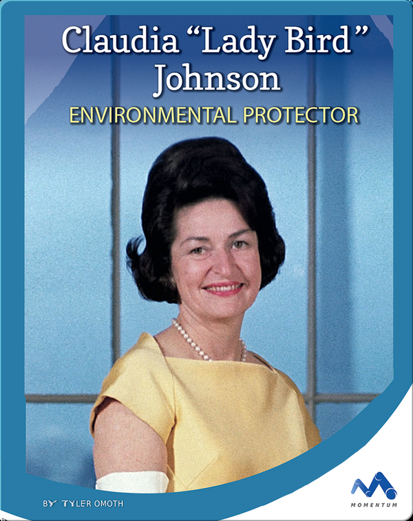 Claudia 'Lady Bird' Johnson: Environmental Protector