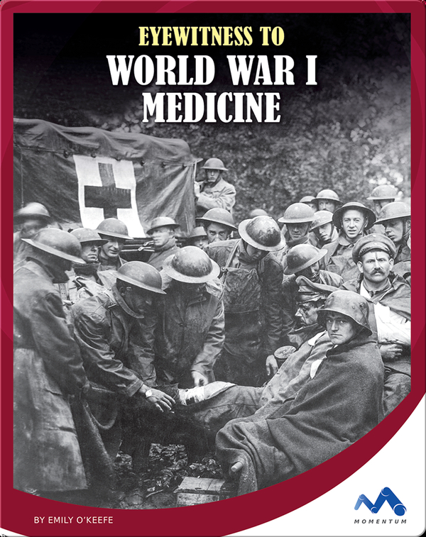 Eyewitness to World War I Medicine