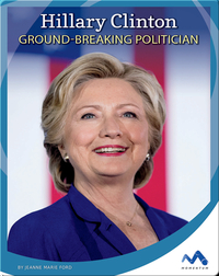 Hillary Clinton: Ground-Breaking Politician