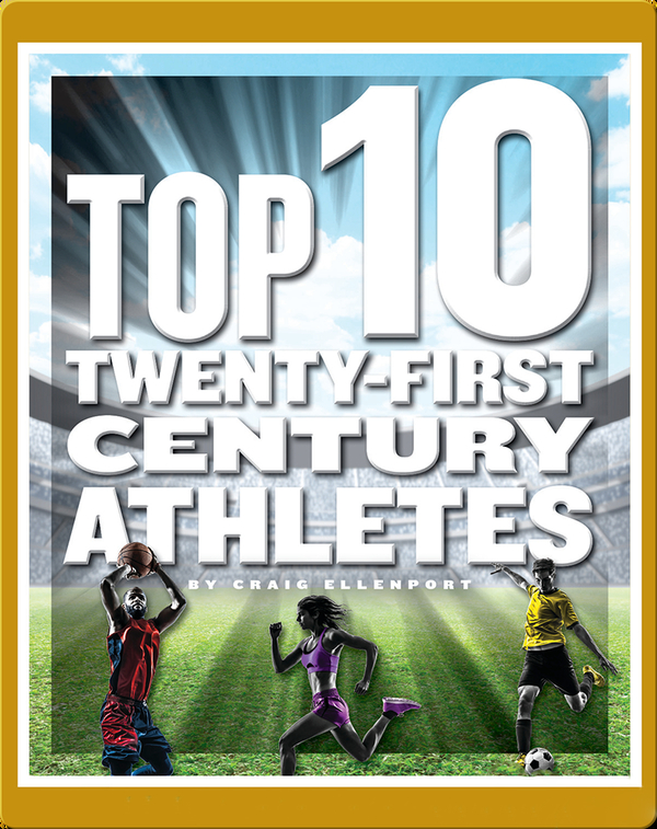 Top 10 Twenty-First Century Athletes
