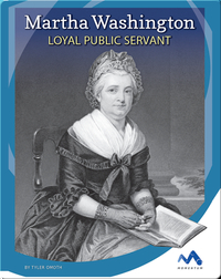 Martha Washington: Loyal Public Servant