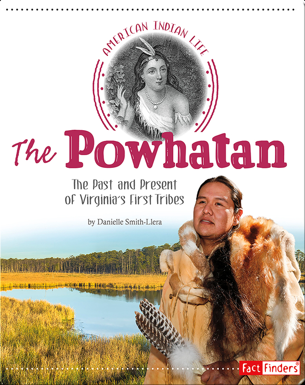 Powhatan: The Past and Present of Virginia's First Tribes