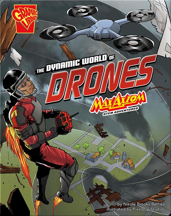 Dynamic World of Drones: Max Axiom STEM Adventures