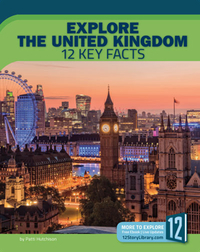 Explore the United Kingdom: 12 Key Facts