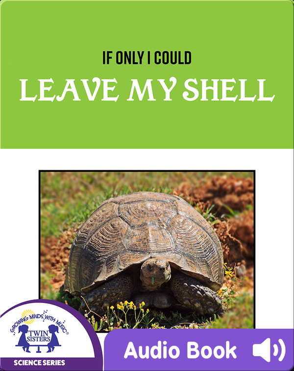 If Only I Could Leave My Shell