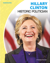 Hillary Clinton: Historic Politician