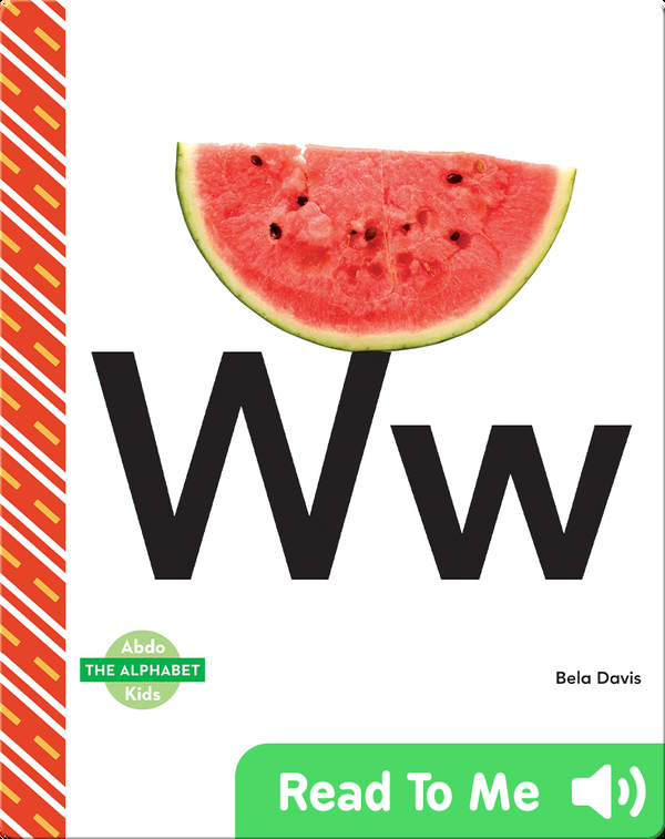 The Alphabet: Ww
