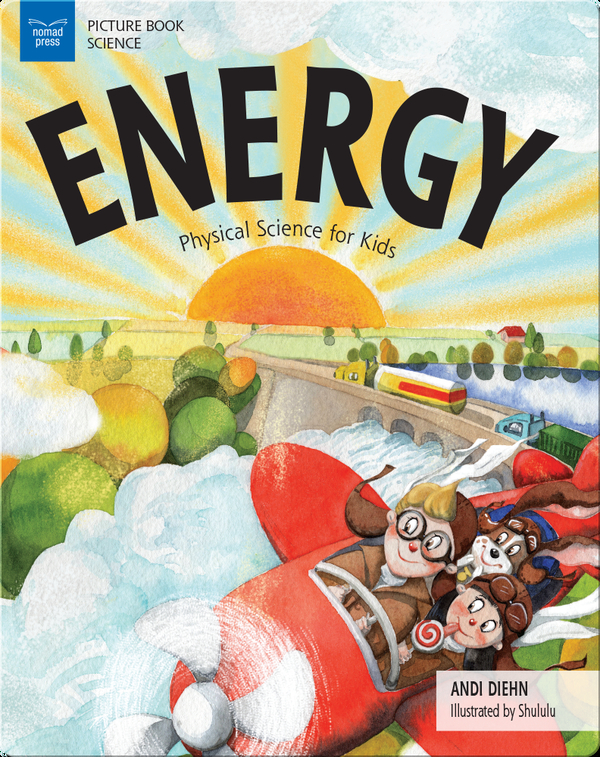 Energy: Physical Science for Kids