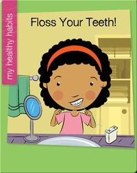 Floss Your Teeth!