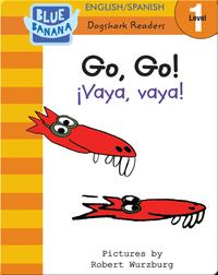 Go, Go! (¡Vaya, vaya!)