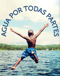 Agua por todas partes: Water All Around