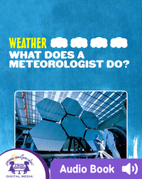 Weather: What Does A Meteorologist Do