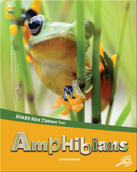 Animals Have Classes Too!: Amphibians