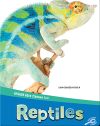 Animals Have Classes Too!: Reptiles