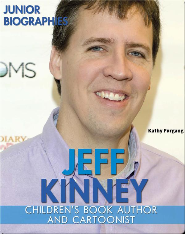 Jeff Kinney: Children's Book Author and Cartoonist