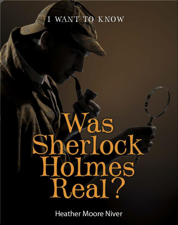 Was Sherlock Holmes Real?