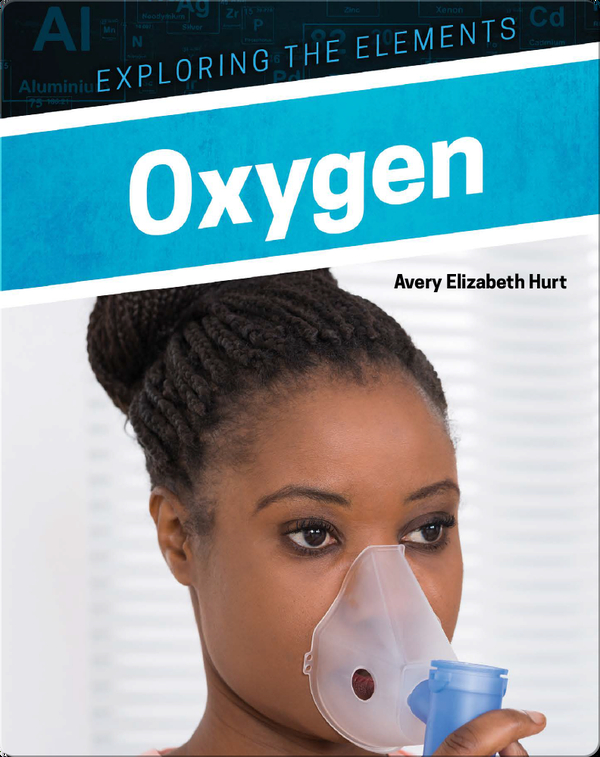 Exploring the Elements: Oxygen