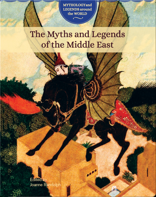 The Myths and Legends of the Middle East