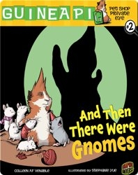 Pet Shop Private Eye #2: And Then There Were Gnomes