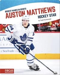 Auston Matthews, Hockey Star