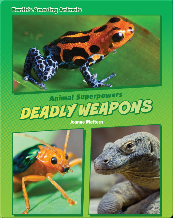 Animal Superpowers: Deadly Weapons