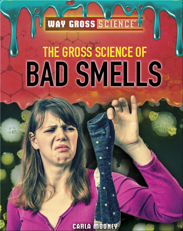 The Gross Science of Bad Smells