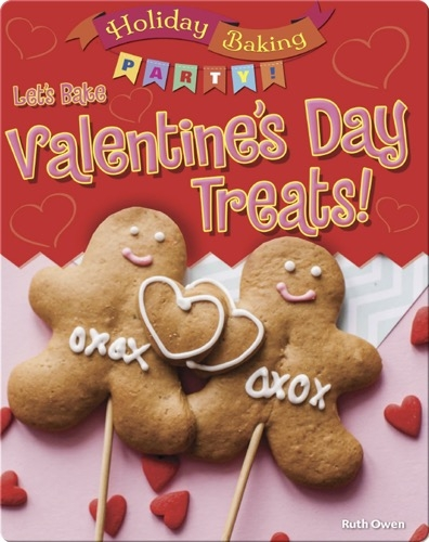 Let's Bake Valentine's Day Treats!