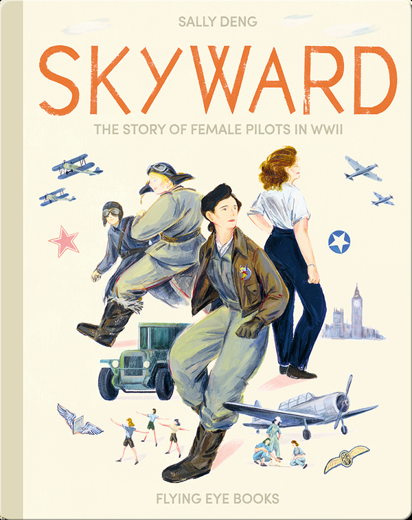Skyward: The Story of Female Pilots in WWII