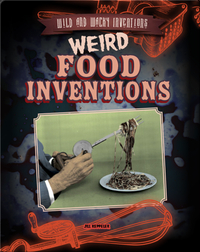 Weird Food Inventions