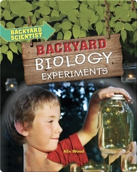 Backyard Biology Experiments