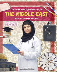 Cultural Contributions from the Middle East: Hospitals, Algebra, and More
