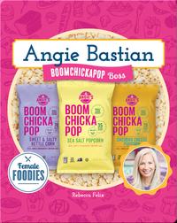 Angie Bastian: BOOMCHICKAPOP Boss