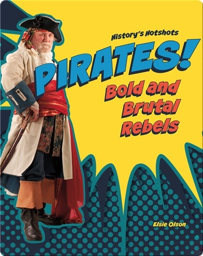 Pirates! Bold and Brutal Rebels