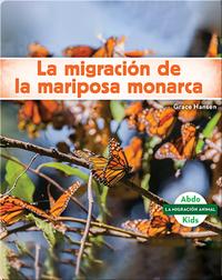 La migración de la mariposa monarca