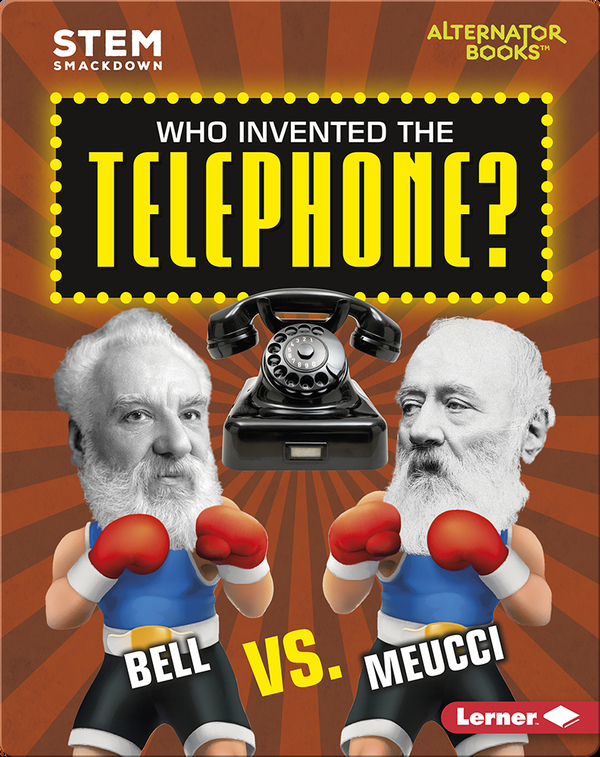 Who Invented the Telephone?: Bell vs. Meucci