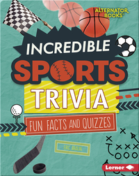 Incredible Sports Trivia: Fun Facts and Quizzes