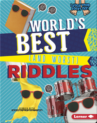 World's Best (and Worst) Riddles