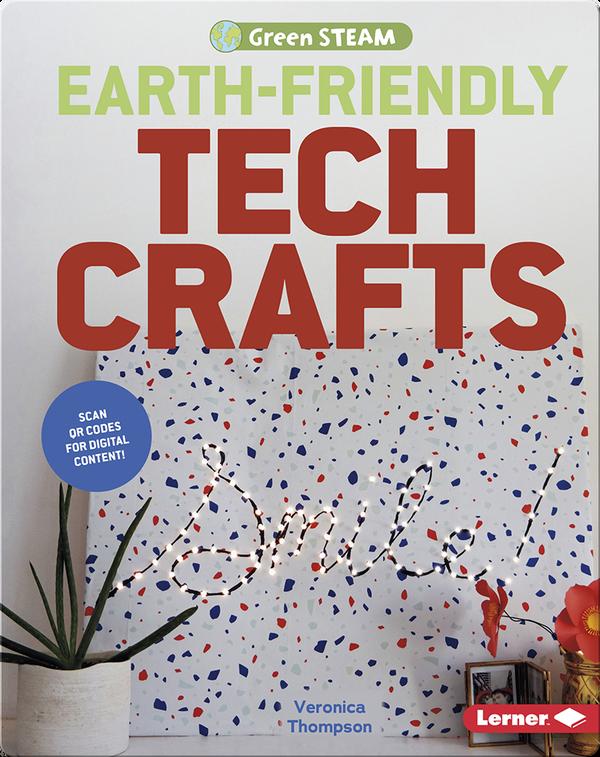 Earth-Friendly Tech Crafts