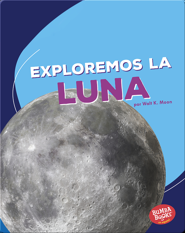 Exploremos la Luna (Let's Explore the Moon)
