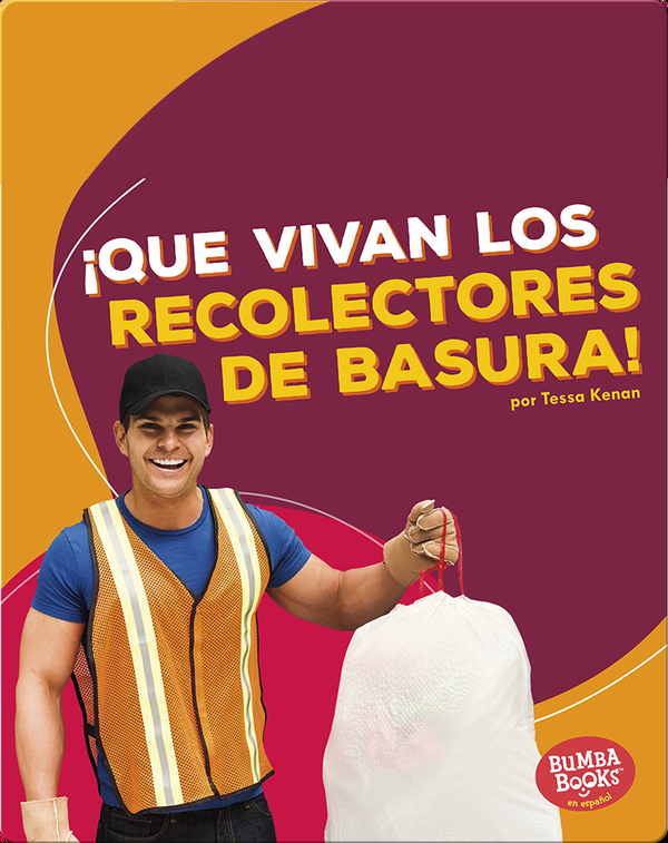¡Que vivan los recolectores de basura! (Hooray for Garbage Collectors!)