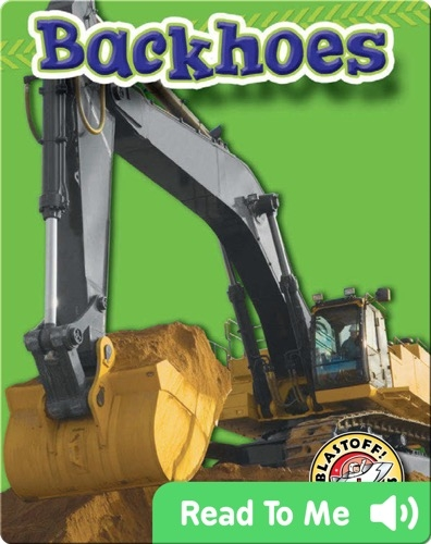 Backhoes: Mighty Machines