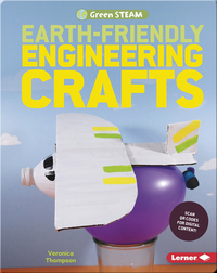 Earth-Friendly Engineering Crafts
