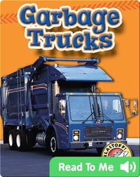 Garbage Trucks: Mighty Machines